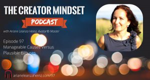 Episode 97 Manageable Causes Versus Plausible Excuses