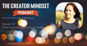 Episode 107 Preserving Your Creative Source Power