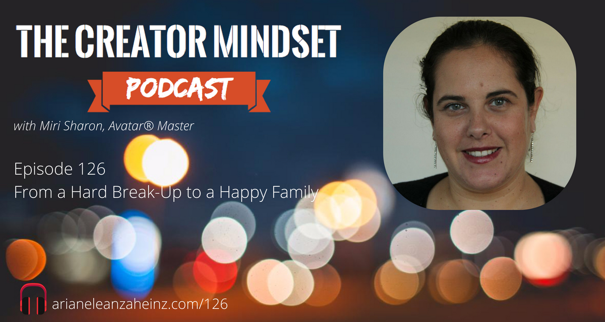 Episode 126: From a Hard Break-Up to a Happy Family with Miri Sharon