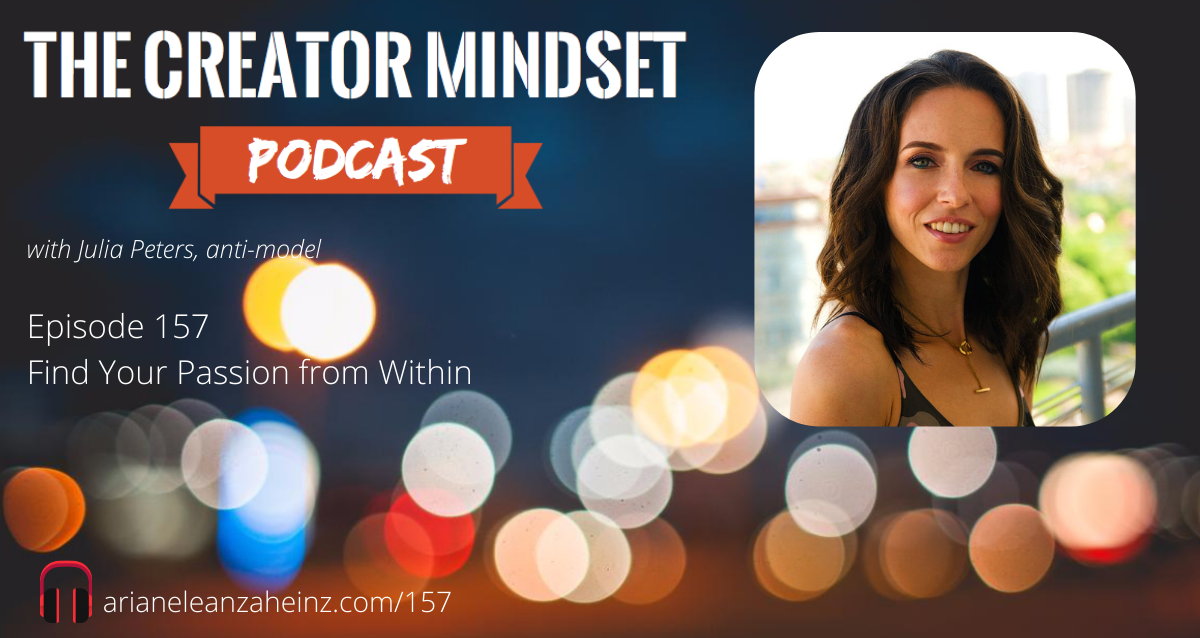Episode 157: Find Your Passion from Within with Julia Peters