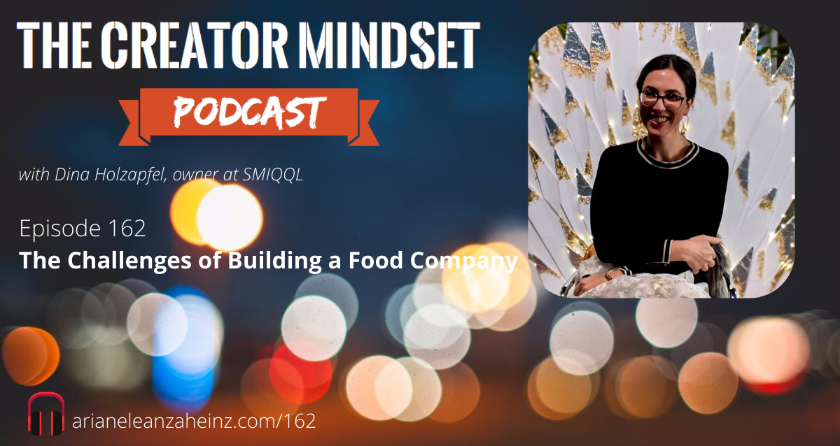 Episode 162: The Challenges of Building a Food Company with Dina Holzapfel